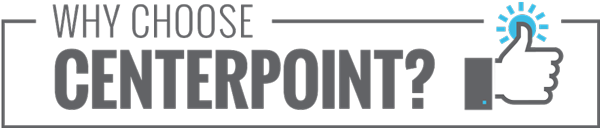 Why Choose CenterPoint?